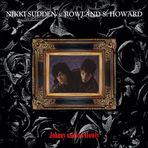 Nikki Sudden & Rowland S. Howard - Johnny Smiled Slowly LP