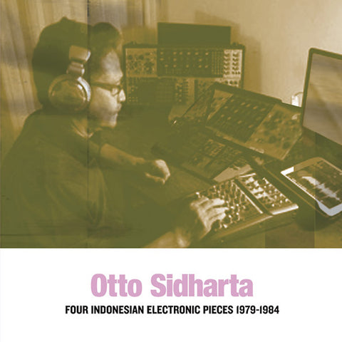 Otto Sidharta - Four Indonesian Electronic Pieces 1979-1984 LP