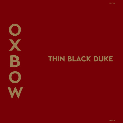 Oxbow - Thin Black Duke LP