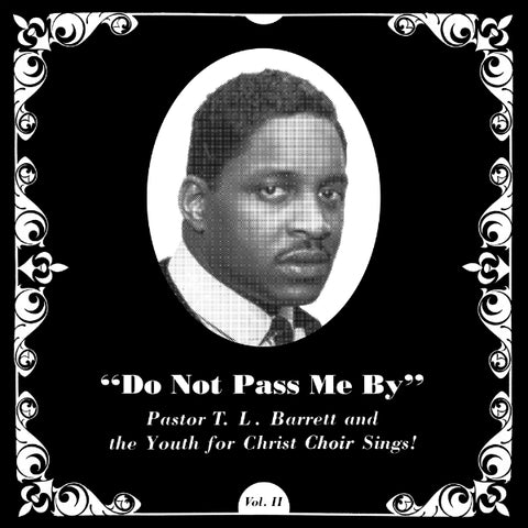 Pastor T.L. Barrett And The Youth For Christ Choir - Do Not Pass Me By LP