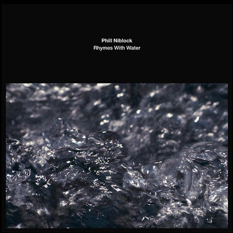 Phill Niblock - Rhymes With Water LP