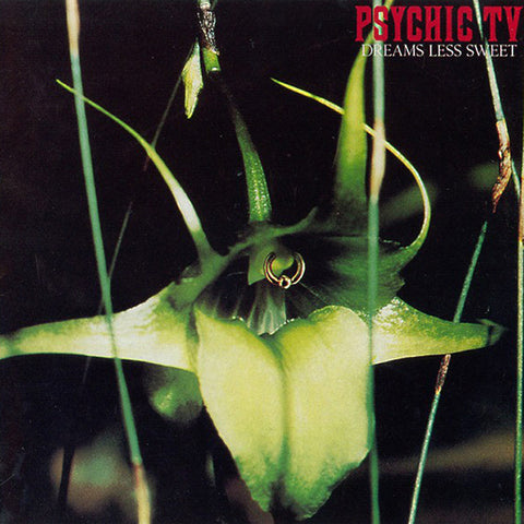 Psychic TV - Dreams Less Sweet LP