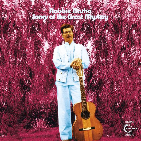 Robbie Basho - Songs Of The Great Mystery: The Lost Vanguard Sessions 2xLP
