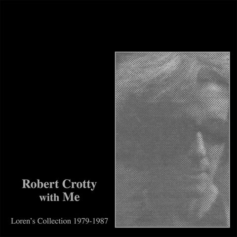 Robert Crotty & Loren Connors - Robert Crotty With Me: Loren's Collection (1979-1987) LP+CD