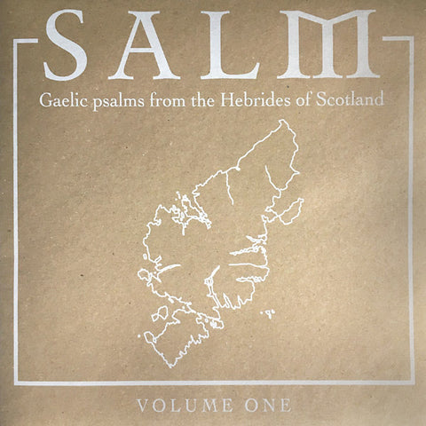 Salm - Gaelic Psalms From The Hebrides Of Scotland Vol. 1 LP