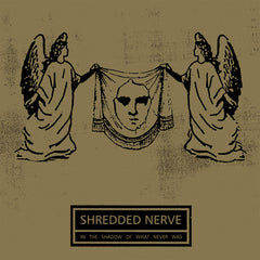 Shredded Nerve - In The Shadow Of What Never Was LP