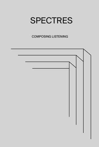 Spectres - Composing Listening Book