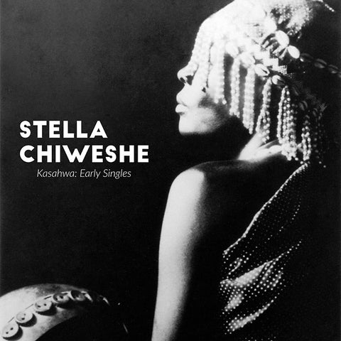 Stella Chiweshe - Kasahwa: Early Singles LP