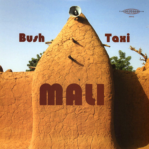 Various - Bush Taxi Mali: Field Recordings From Mali LP
