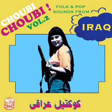 Various - Choubi Choubi! Folk And Pop Sounds From Iraq Volume 2 2xLP