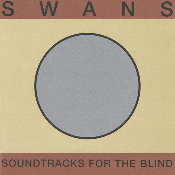 Swans - Soundtracks For The Blind 4xLP