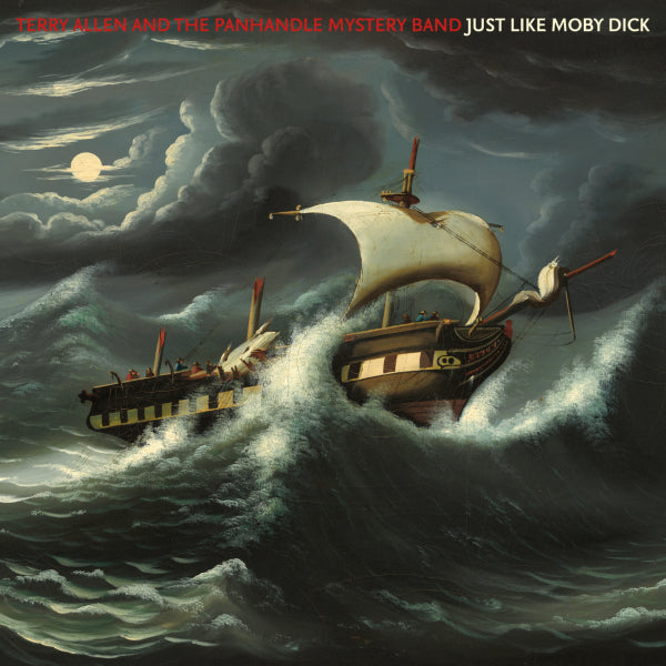 Terry Allen And The Panhandle Mystery Band - Just Like Moby Dick 2xLP