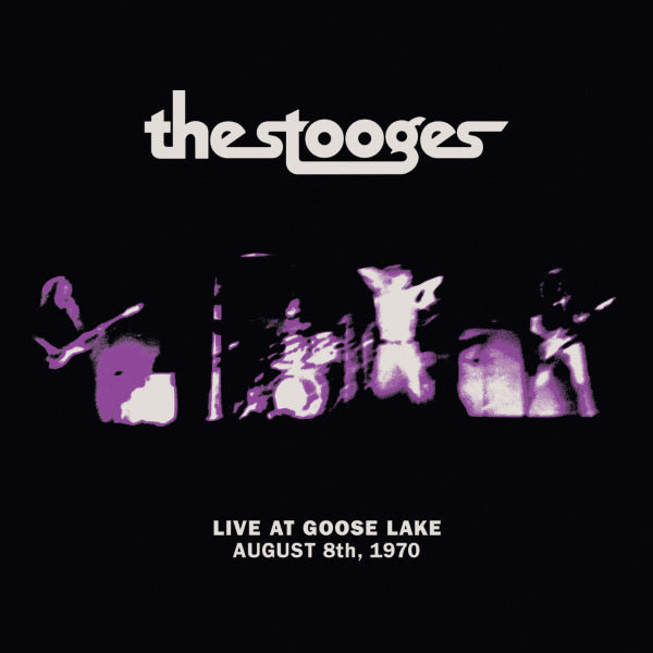The Stooges - Live at Goose Lake: August 8th 1970 LP