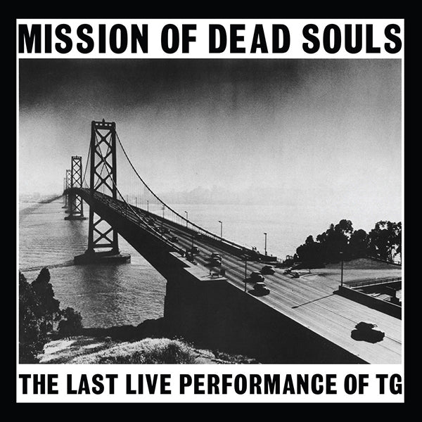 Throbbing Gristle - Mission Of Dead Souls LP