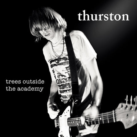Thurston Moore - Trees Outside The Academy LP
