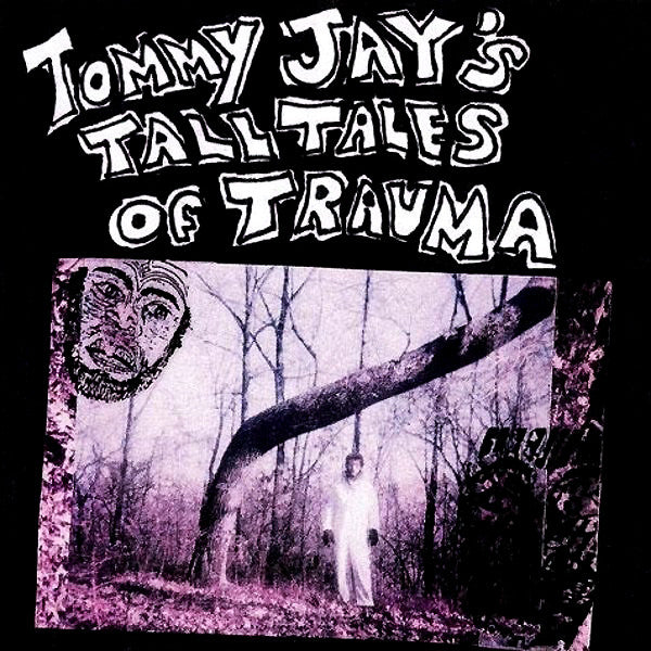 Tommy Jay - Tommy Jay's Tall Tales Of Trauma 2xLP