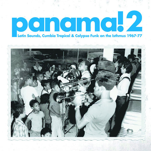 Various - Panama! 2: Latin Sounds, Cumbia Tropical & Calypso Funk On The Isthmus 1967-77 2xLP