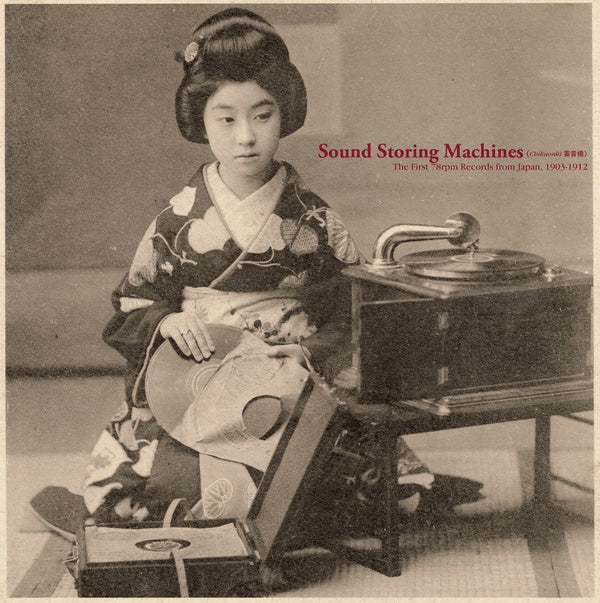 Various - Sound Storing Machines: The First 78rpm Records from Japan, 1903-1912 LP