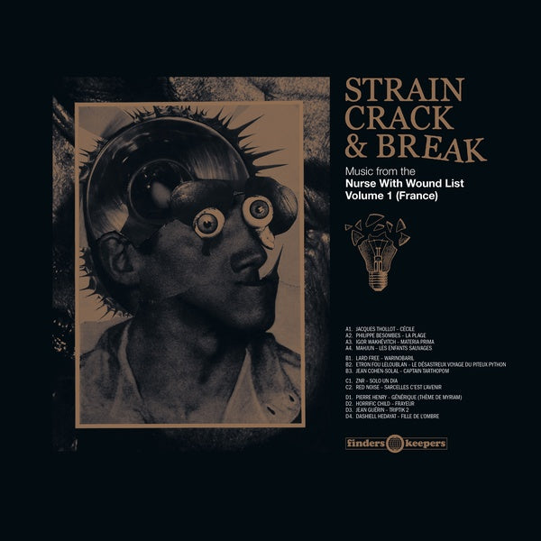 Various - Strain Crack & Break: Music From The Nurse With Wound List Volume One (France) 2xLP