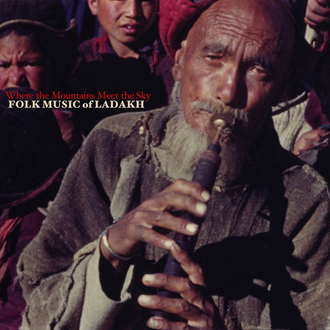 Various - Where The Mountains Meet The Sky: Folk Music Of Ladakh LP