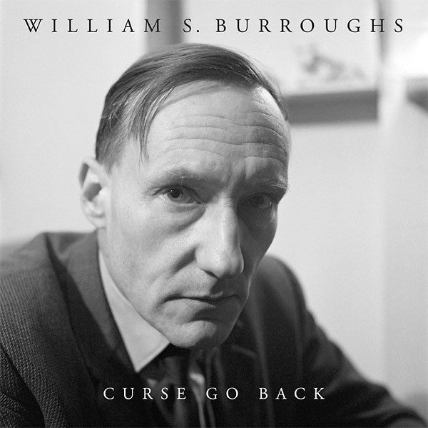 William S. Burroughs  - Curse Go Back LP