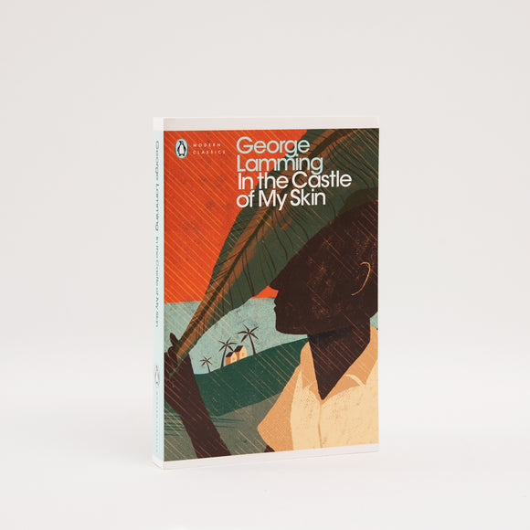 In the Castle of My Skin by George Lamming