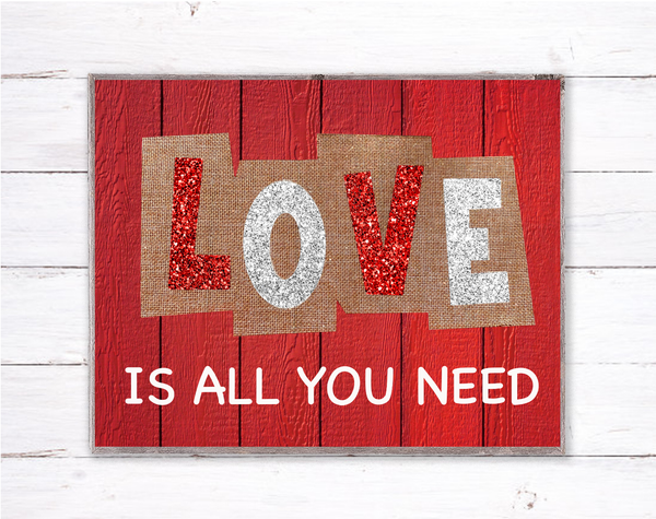 Love is All You Need Valentine Sign, Wreath Sign Attachment, Rustic Sign, Farmhouse Decor