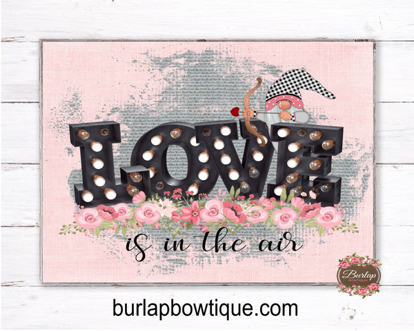 Love is in the Air Gnome Valentine Sign, Wreath Sign Attachment, Rustic Sign, Farmhouse Decor