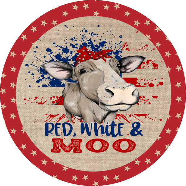 Red White and Moo Cow Patriotic Sign, Door Hanger, Patriotic Decor, Wreath Supplies