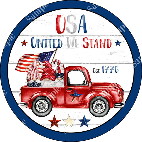 USA United We Stand Patriotic Gnome Truck Sign, Door Hanger, Patriotic Decor, Wreath Supplies