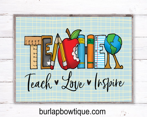 Teacher Sign, Teach Love Inspire Wreath Sign Attachment, Rustic Sign, Farmhouse Decor