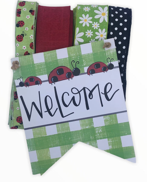 Ladybug WelcomeSign and Ribbon Combo Kit, Spring Wreath Kit, Wreath Supplies