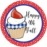 Happy 4th Yall Patriotic Cupcake Sign, Summer Sign, Wreath Supplies, Wreath Attachment