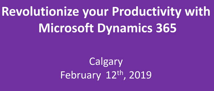 Revolutionize your Productivity with Microsoft Dynamics 365 - Calgary