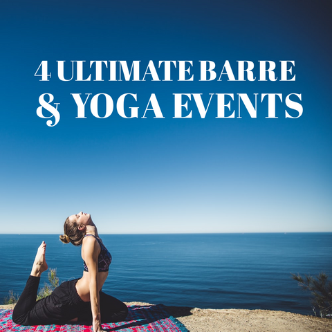 4 Ultimate Barre & Yoga Events You Don't Want To Miss