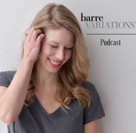 Barre Variations Podcast, sponsored by fitforbarre.com