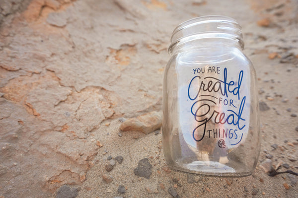 Created for Great Things Mason Jar