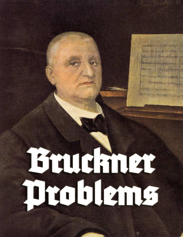 BRUCKNER PROBLEMS (by Tom Russell)