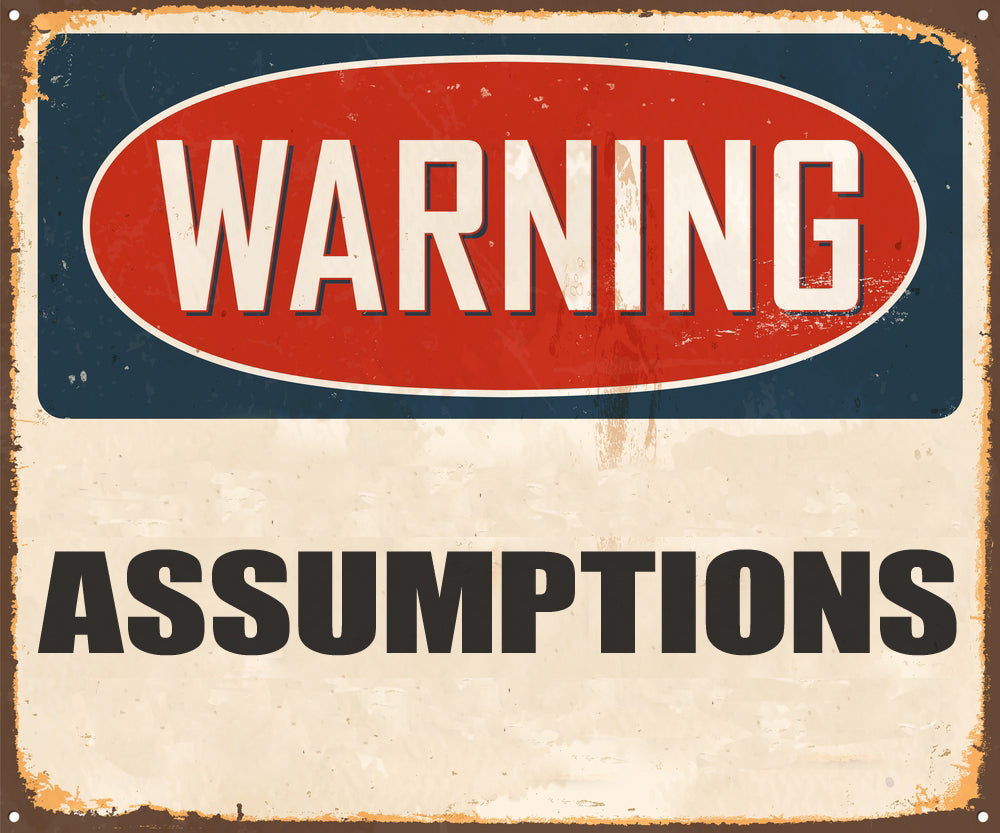 FROM THE ARCHIVES: ASSUMPTIONS (by Tom Russell)