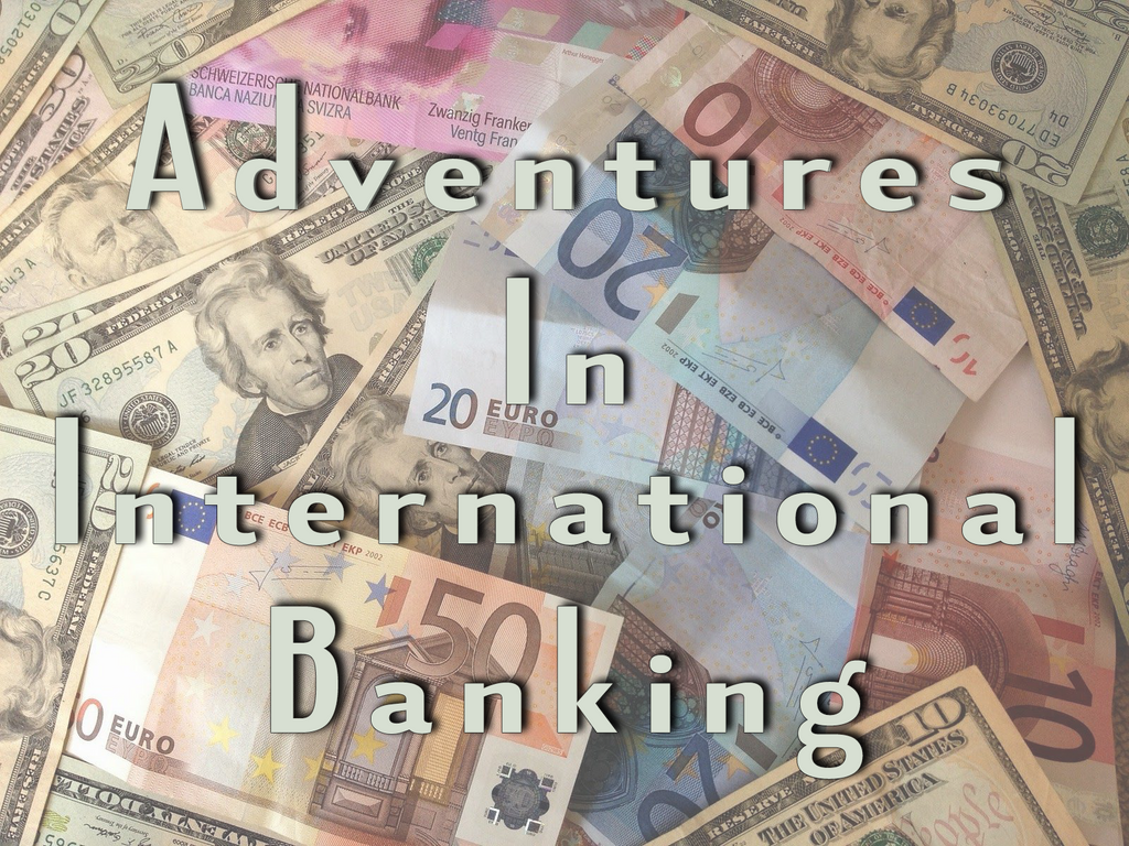 FROM THE ARCHIVES: ADVENTURES IN INTERNATIONAL FINANCE (by Mary & Tom Russell)