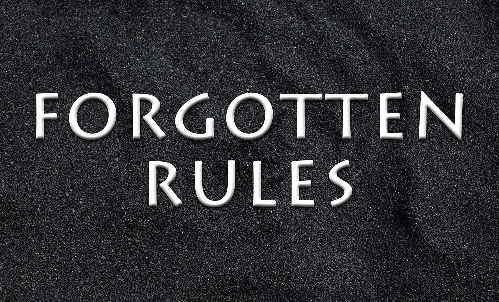 FROM THE ARCHIVES: FORGOTTEN RULES (by Tom Russell)