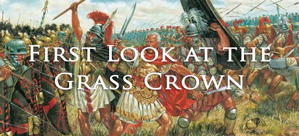 FIRST LOOK AT THE GRASS CROWN (by Tom Russell)