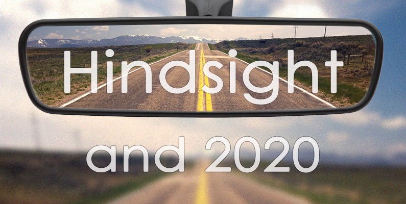 HINDSIGHT, AND 2020 (by Tom Russell)