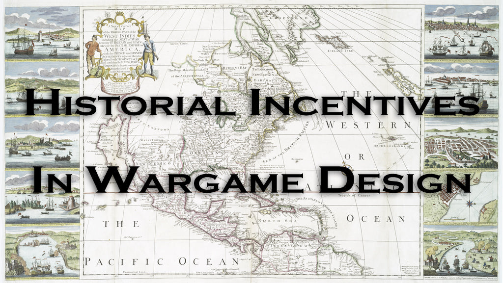 FROM THE ARCHIVES: HISTORICAL INCENTIVES IN WARGAME DESIGN (by Tom Russell)