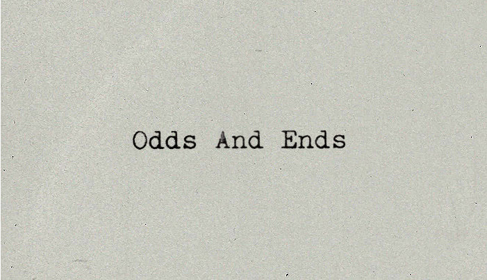 ODDS AND ENDS (by Tom Russell)