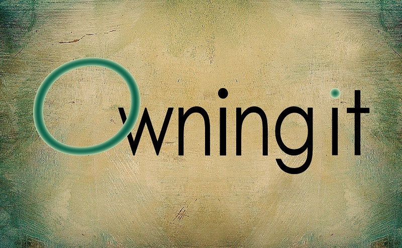 FROM THE ARCHIVES: OWNING IT (by Tom Russell)