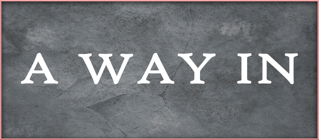 A WAY IN (by Tom Russell)