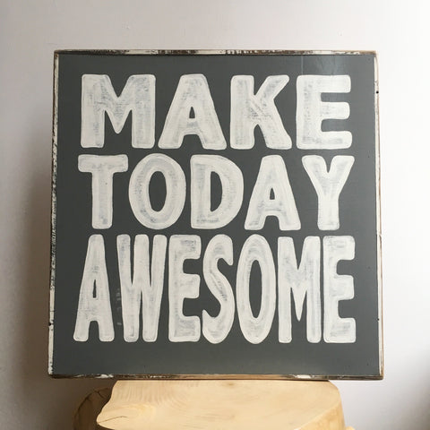 Make Today Awesome