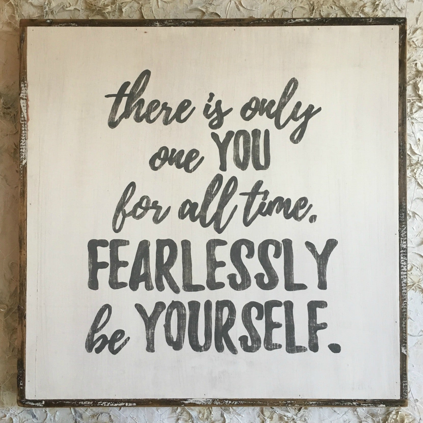 Fearlessly Be Yourself