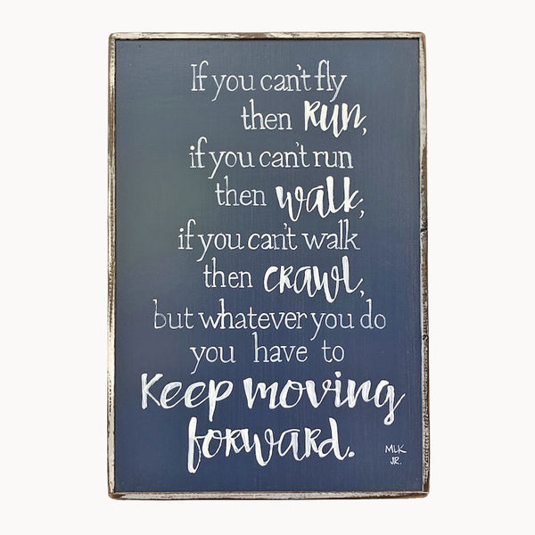 Keep Moving (Martin Luther King Jr. )